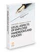Legal Aspects of Employee Handbooks and Policies, 2017-2018 ed.