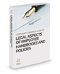 Legal Aspects of Employee Handbooks and Policies, 2018-2019 ed.