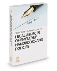 Legal Aspects of Employee Handbooks and Policies, 2020-2021 ed.