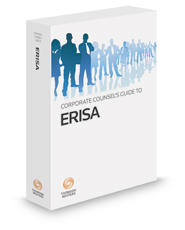 Corporate Counsel's Guide to ERISA, 2017 ed.