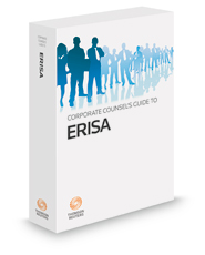 Corporate Counsel's Guide to ERISA, 2018 ed.