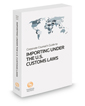 Corporate Counsel's Guide to Importing Under United States Customs Laws, 2021 ed.