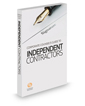 Corporate Counsel's Guide to Independent Contractors, 2018 ed.
