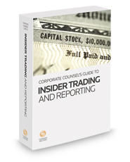 Corporate Counsel's Guide to Insider Trading and Reporting, 2016-2017 ed.