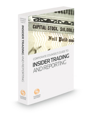 Corporate Counsel's Guide to Insider Trading and Reporting, 2021-2022 ed.