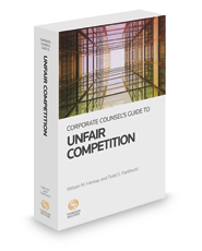 Corporate Counsel's Guide to Unfair Competition, 2019-2020 ed.