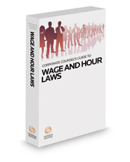 Corporate Counsel's Guide to the Wage and Hour Laws, 2020 ed.