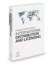 Corporate Counsel's Guide to International Distribution & Licensing, 2018 ed.