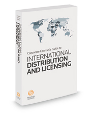Corporate Counsel's Guide to International Distribution & Licensing, 2021 ed.
