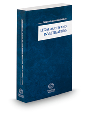 Corporate Counsel's Guide to Legal Audits and Investigations, 2018 ed.