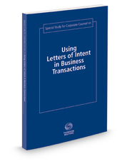 Special Study for Corporate Counsel on Using Letters of Intent in Business Transactions, 2018 ed.