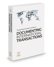 Corporate Counsel's Guide to Documenting International Transactions, 2019 ed.