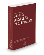 Corporate Counsel's Guide to Doing Business in China, 3d, 2016-2017 ed.