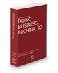 Corporate Counsel's Guide to Doing Business in China, 3d, 2020 ed.