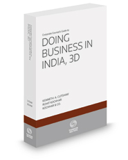 Corporate Counsel's Guide to Doing Business in India, 3d, 2016-2017 ed.