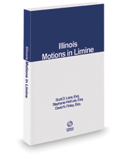 Illinois Motions in Limine, 2020-2021 ed.