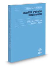 Securities Arbitration Desk Reference, 2016-2017 ed. (Securities Law Handbook Series)
