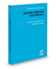 Securities Arbitration Desk Reference, 2018-2019 ed. (Securities Law Handbook Series)