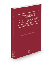 Tennessee Rules of Court - Local, 2021 ed. (Vol. III, Tennessee Court Rules)