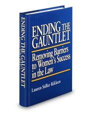 Ending the Gauntlet: Removing Barriers to Women's Success in the Law
