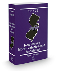 Title 39 - New Jersey Motor Vehicle Code Annotated, 2017 ed.