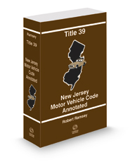 Title 39 - New Jersey Motor Vehicle Code Annotated, 2020 ed.