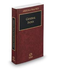 General Index, 2017 ed. (Arizona Practice Series)