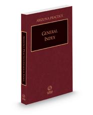 General Index, 2021 ed. (Arizona Practice Series)
