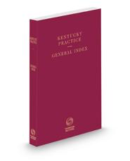 General Index, 2020-2021 ed. (Kentucky Practice Series)