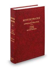 Appellate Practice (Vol. 19, Kentucky Practice Series)