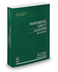 Environmental Liability Allocation: Law and Practice, 2018 ed. (Environmental Law Series)