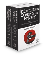 Information Security and Privacy: A Guide to Federal and State Law and Compliance, 2020-2021 ed.