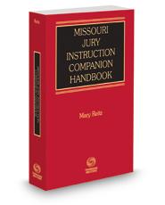 Missouri Jury Instruction Companion Handbook, 2017-2018 ed.