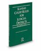 Kansas Court Rules and Procedure - Local, 2021 ed. (Vol. III, Kansas Court Rules)