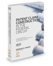 Patent Claim Construction in the Federal Circuit, 2019 ed