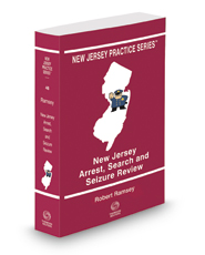 New Jersey Arrest, Search and Seizure Review, 2016-2017 ed. (Vol. 48, New Jersey Practice Series)
