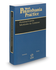 Pennsylvania Motions in Limine, 2017-2018 ed. (Vol. 21, West's® Pennsylvania Practice)