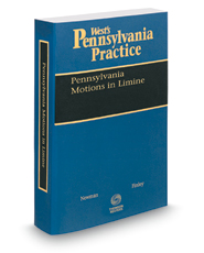 Pennsylvania Motions in Limine, 2018-2019 ed. (Vol. 21, West's® Pennsylvania Practice)