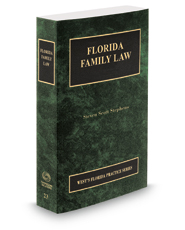 Florida Family Law, 2018 ed. (Vol. 23, Florida Practice Series)