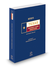 Beyer's Texas Property Code Annotated, 2017 ed. (Texas Annotated Code Series)