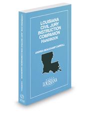 Louisiana Civil Jury Instruction Companion Handbook, 2016-2017 ed.