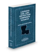 Louisiana Civil Jury Instruction Companion Handbook, 2020-2021 ed.