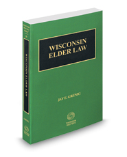 Elder Law, 2017 ed. (Vol. 18, Wisconsin Practice Series)