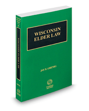Elder Law, 2018-2019 ed. (Vol. 18, Wisconsin Practice Series)