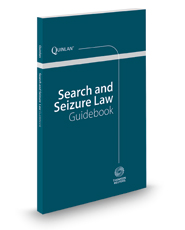 Search and Seizure Law Guidebook, 2017 ed.