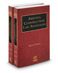 Arizona Construction Law Annotated, 2016-2017 ed. (Vols. 14-14A Arizona Practice Series)