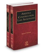 Arizona Construction Law Annotated, 2020-2021 ed. (Vols. 14-14A Arizona Practice Series)
