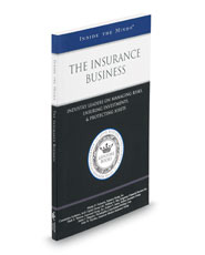 The Insurance Business: Industry Leaders on Managing Risks, Ensuring Investments, and Protecting Assets (Inside the Minds)