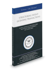 Structuring Patent Licensing Transactions (Inside the Minds)