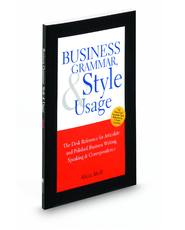 Business Grammar, Style and Usage: A Desk Reference for Articulate and Polished Business Writing and Speaking
